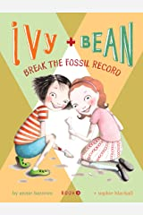 Ivy and Bean Break the Fossil Record: Book 3 Kindle Edition