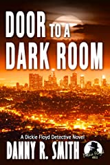 Door to a Dark Room: A Dickie Floyd Detective Novel Kindle Edition