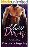 Slow Down (The Valley of Kings Book 3)