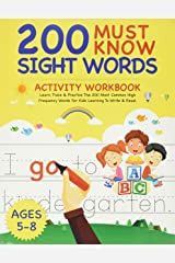 200 Must Know Sight Words Activity Workbook: Learn, Trace & Practice The 200 Most Common High Frequency Words For Kids Learning To Write & Read. | Ages 5-8 Paperback