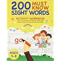 200 Must Know Sight Words Activity Workbook: Learn, Trace & Practice The 200 Most Common High Frequency Words For Kids…