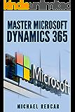 HOW TO USE MICROSOFT DYNAMICS 365 (English Edition)