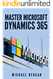 HOW TO USE MICROSOFT DYNAMICS 365 (English Edition)