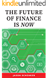 The Future of Finance is Now: The Most Important Trends in Finance for the Coming Decade Have Already Started