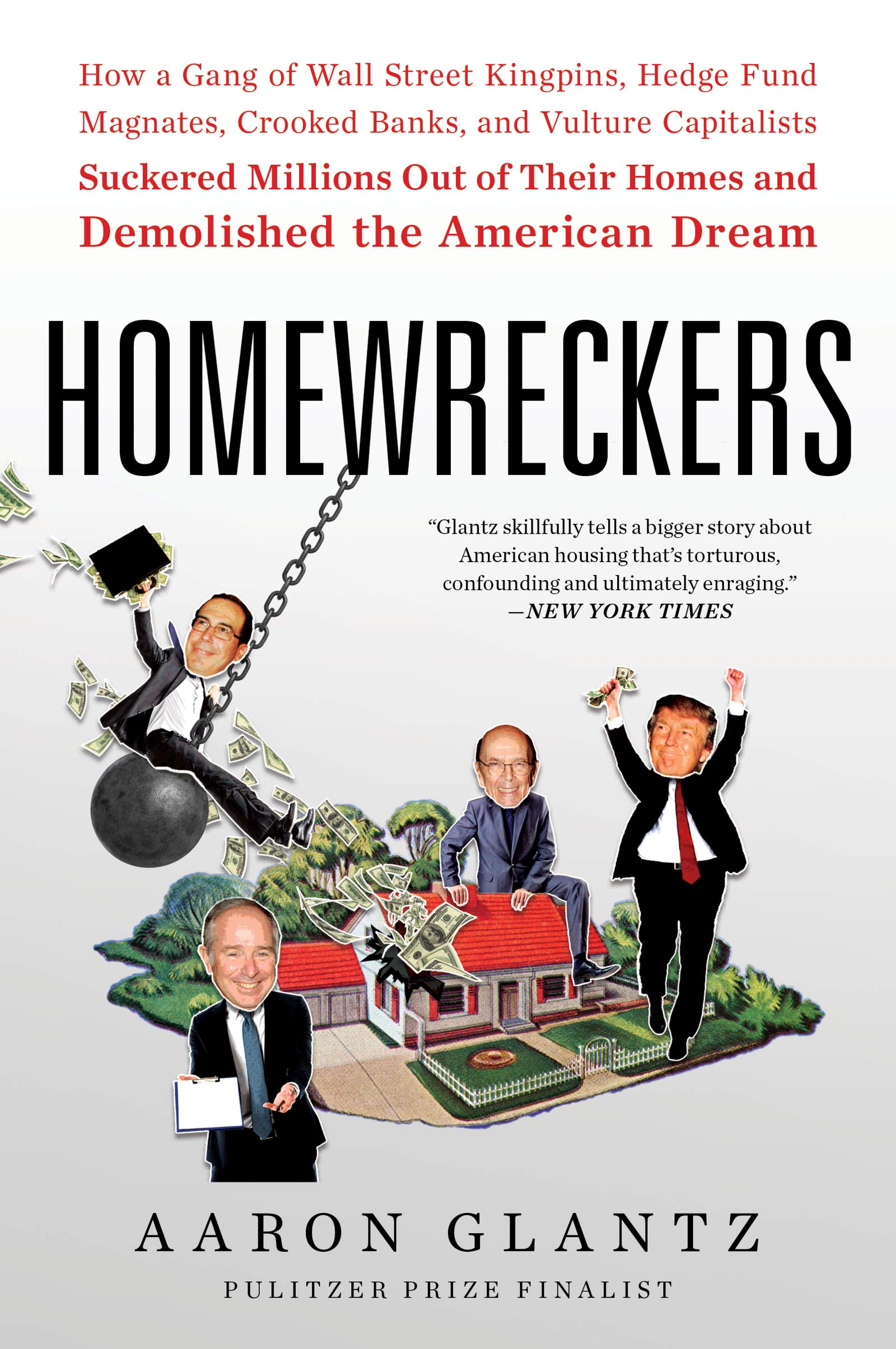 Homewreckers: How a Gang of Wall Street Kingpins, Hedge Fund ...