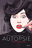 Autopsie, T01: White chapel (French Edition)