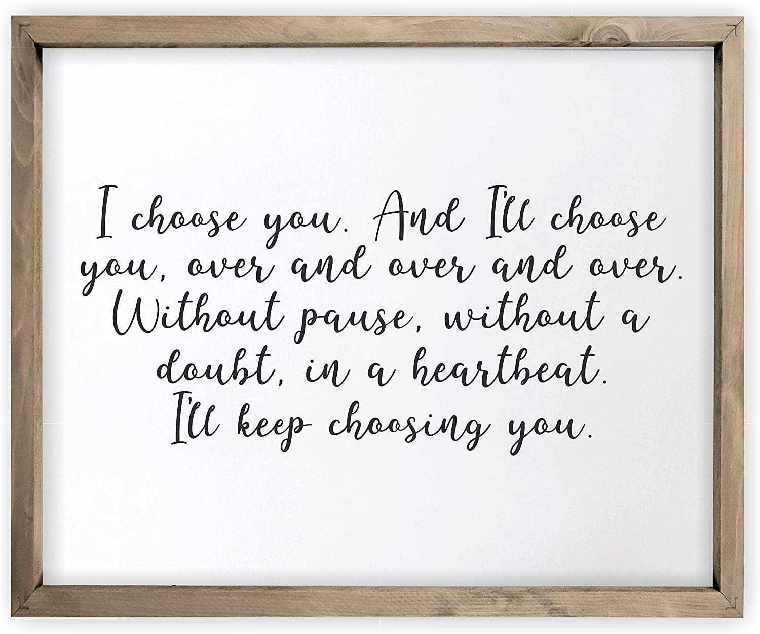 I Choose You Framed Rustic Wood Farmhouse Wall Sign 12x15