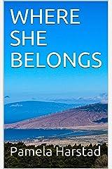 WHERE SHE BELONGS Kindle Edition