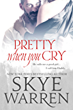 Pretty When You Cry: A Dark Romance Novel
