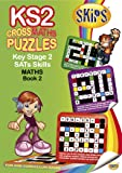 SKIPS CrossWord Puzzles: Key Stage 2 SATs Maths CrossMaths (Skips Crosswords)