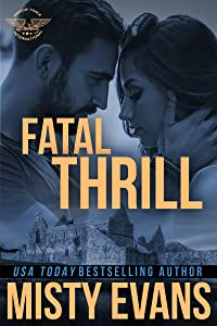 Fatal Thrill: SEALs of Shadow Force, Book 6 (SEALs of Shadow Force Romantic Suspense Series)