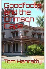 Goodfoote and the Crimson Cape Kindle Edition
