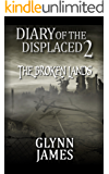 Diary of the Displaced - Book 2 - The Broken Lands