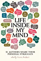 Life Inside My Mind: 31 Authors Share Their