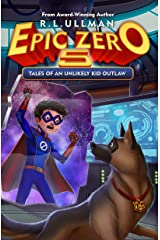 Epic Zero 5: Tales of an Unlikely Kid Outlaw Kindle Edition