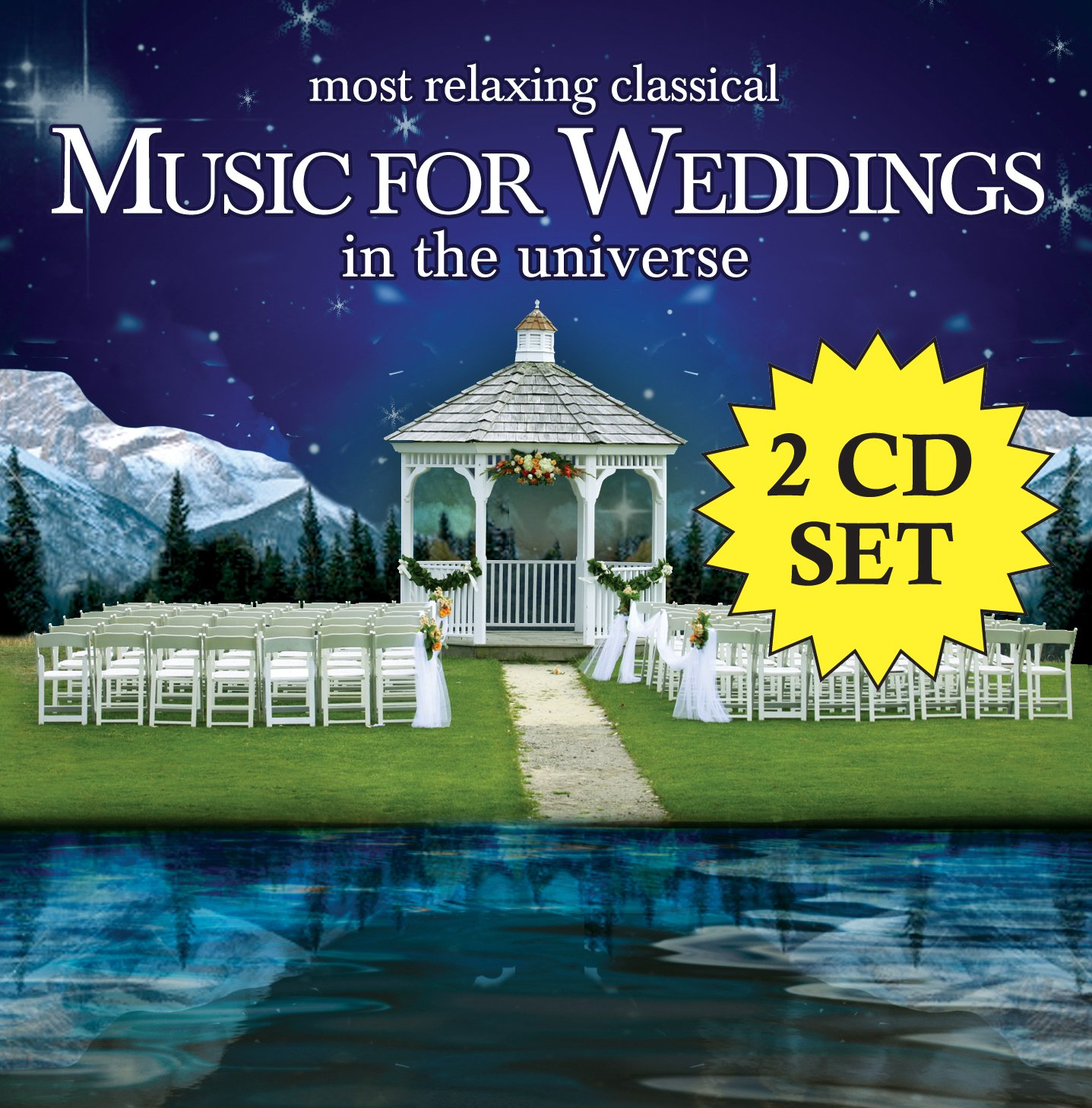 The Most Relaxing Classical Music For Weddings In The Universe [2 CD]