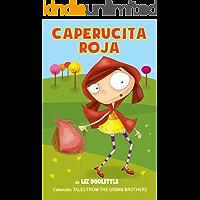 CAPERUCITA ROJA: Libro ilustrado para chicos de 3 a 8: La clásica e inolvidable historia con hermosas imágenes y rimas divertidas para contar antes de dormir y para aprender a leer.