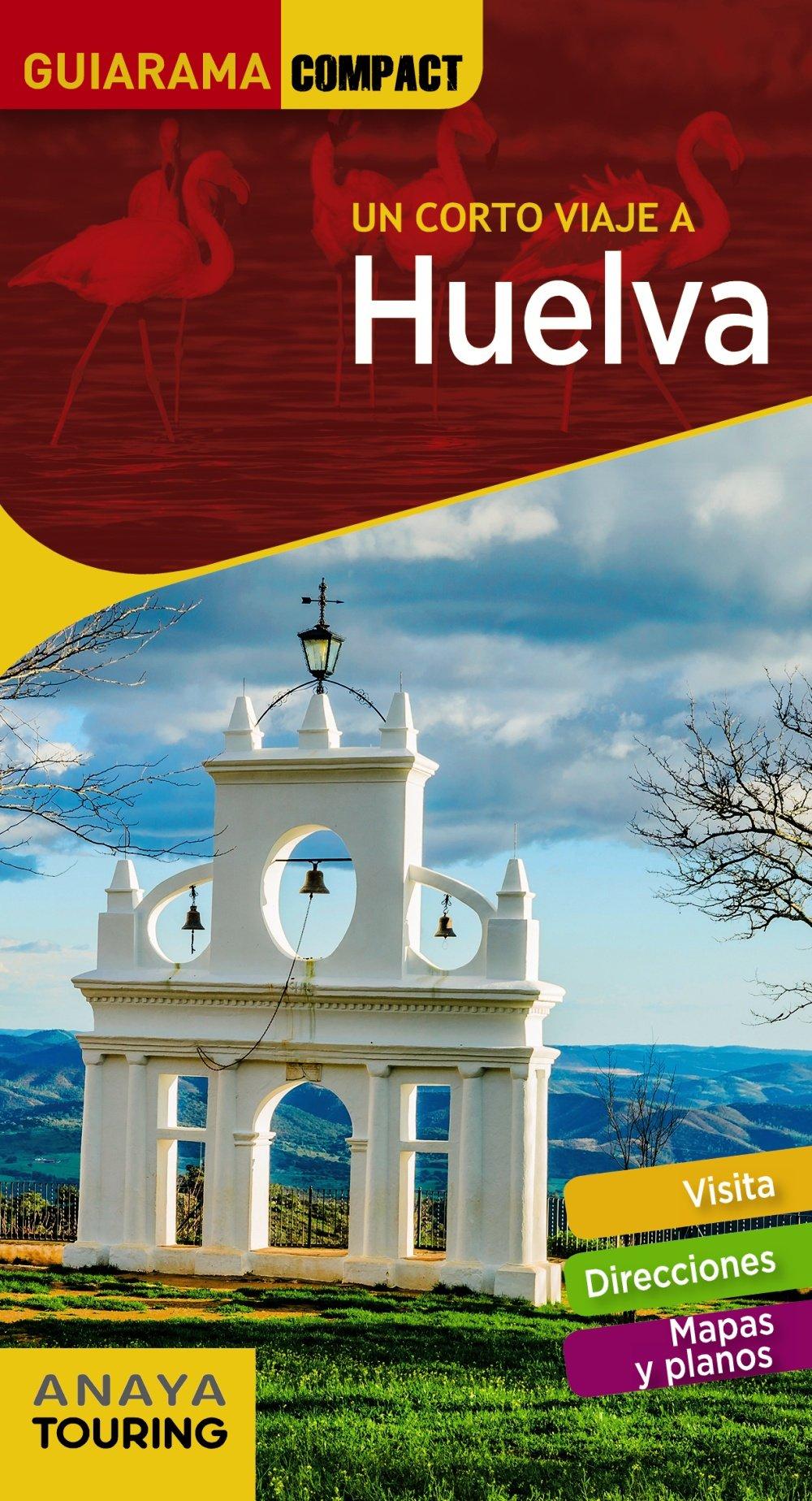 Huelva (Guiarama Compact - España) Tapa blanda – 15 feb 2018 Anaya Touring Pascual Izquierdo 8491580409 Travel & holiday guides