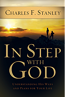 In Step With God Understanding His Ways And Plans For Your Life