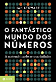 O fantástico mundo dos números: A matemática do zero ao infinito