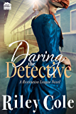 Daring the Detective (Restitution League Series Book 3)