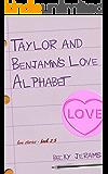 Taylor & Benjamin's Love Alphabet: Love Stories Book 2.5
