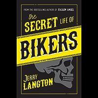 The Secret Life of Bikers: Inside the Hidden World of Organized Crime