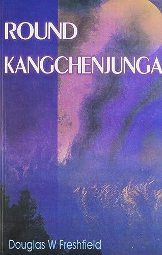 Round Kangchenjunga: A Narrative of Mountain Travel and Exploration