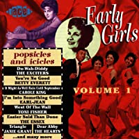 Early Girls Volume 1: Popsicles And Icicles