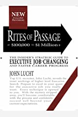 Rites of Passage at $100,000 to $1 Million+: Your Insider's Lifetime Guide to Executive Job-changing and Faster Career Progress in the 21st Century Paperback