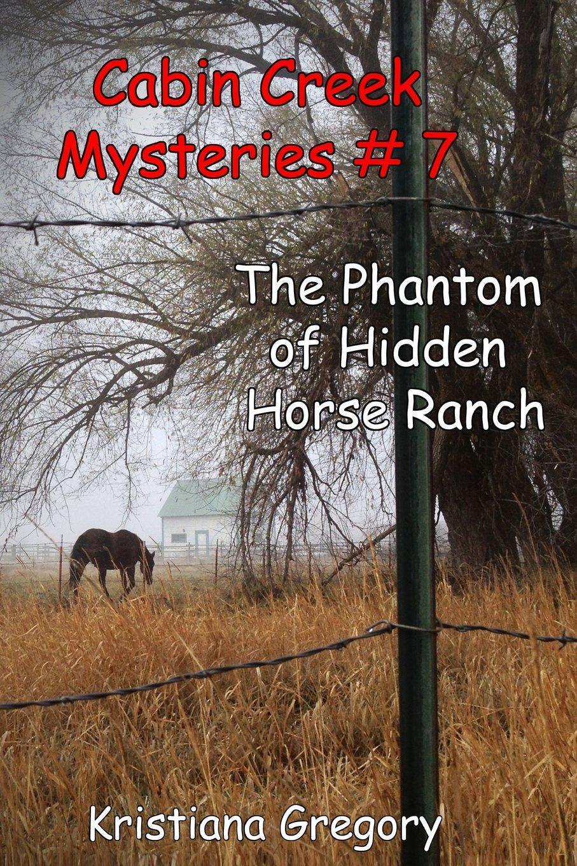 The Phantom of Hidden Horse Ranch (Cabin Creek Mysteries) PDF