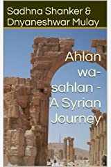 Ahlan wa-sahlan - A Syrian Journey Kindle Edition