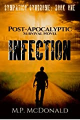 Infection: A Post-Apocalyptic Survival Novel (Sympatico Syndrome Book 1) Kindle Edition