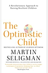 The Optimistic Child: A Revolutionary Approach to Raising Resilient Children (English Edition) eBook Kindle