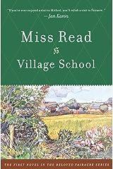 Village School (The Fairacre Series #1) Paperback