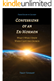 Confessions of an Ex-Mormon: What I Wish I Knew When I Left the Church (From Kolob to Calvary Book 1)