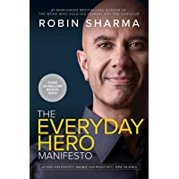 The Everyday Hero Manifesto: Activate Your Positivity, Maximize Your Productivity, Serve The World