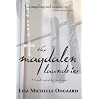 The Magdalen Laundries: a novel inspired by true events