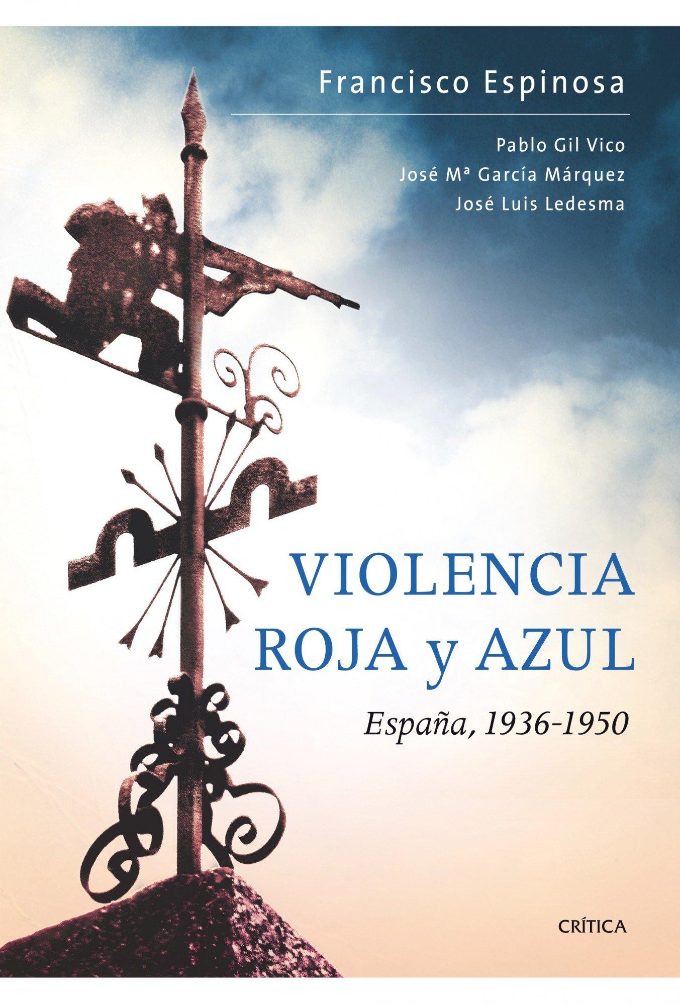 Violencia roja y azul España, 1936-1950: España, 1936-1939 ...