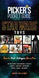 Pocket Guide Star Wars Toys: How To Pick Antiques Like A Pro (Picker's Pocket Guides)