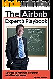 The Airbnb Expert's Playbook: Secrets to Making Six-Figures as a Rentalpreneur