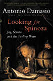 Looking for Spinoza: Joy, Sorrow, and the Feeling Brain (English Edition)