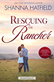 Rescuing the Rancher: A Small-Town Clean Romance (Summer Creek Book 2)