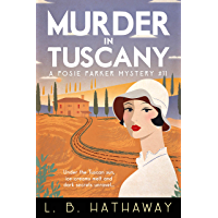 Murder in Tuscany: An unputdownable 1920s historical cozy mystery (The Posie Parker Mystery Series Book 11) (English…
