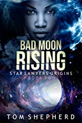 Bad Moon Rising (Star Lawyers Origins Book 2) Kindle Edition