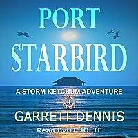 Port Starbird: Storm Ketchum Adventures, Book 1