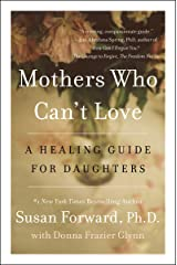 Mothers Who Can't Love: A Healing Guide for Daughters Kindle Edition