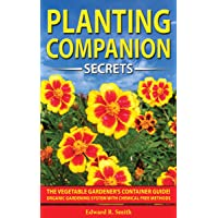 COMPANION PLANTING SECRETS: The Vegetable Gardener's Container Guide! Organic Gardening...