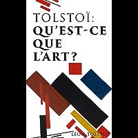 Tolstoï: Qu'est-ce que l'art? (French Edition)