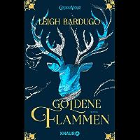 Goldene Flammen: Roman (Legenden der Grisha 1) (German Edition) book cover